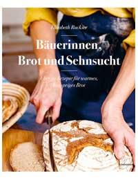 Backbuch Bäuerinnen Brot und Sehnsucht